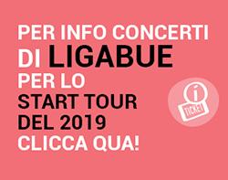 PER INFO BIGLIETTI LIGABUE STADI START TOUR 2019